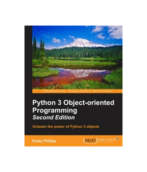 Python 3 Object-oriented Programming - Second Edition by Dusty Phillips