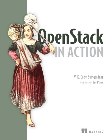 OpenStack in Action by V. K. Cody Bumgardner