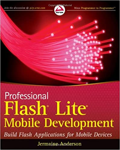 Professional Flash Lite Mobile Development, 2010 by Jermaine G. Anderson