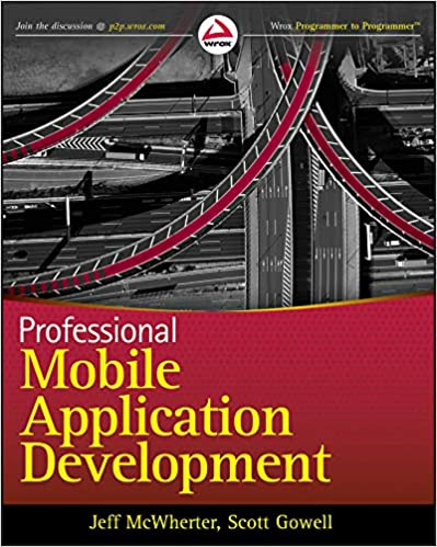 Professional Mobile Application Development 1st Edition by Jeff McWherter, Scott Gowell