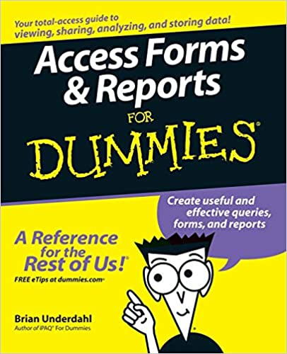 Access Forms and Reports For Dummies by Brian Underdahl